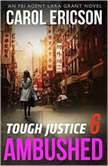 Tough Justice: Ambushed (Part 6 of 8), Carol Ericson