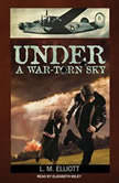 Under a War-Torn Sky, L. M. Elliott