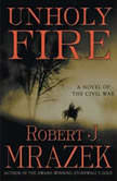Unholy Fire, Robert J. Mrazek