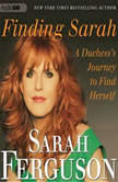 Finding Sarah A Duchess Journey to Find Herself, Sarah Ferguson