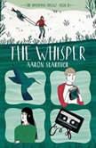 The Whisper, Aaron Starmer