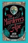 The Murderer's Ape, Jakob Wegelius