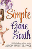 Simple Gone South, Alicia Hunter Pace