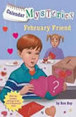 Calendar Mysteries #2: February Friend, Ron Roy