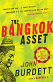 The Bangkok Asset A novel, John Burdett