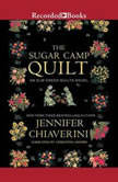 The Sugar Camp Quilt, Jennifer Chiaverini