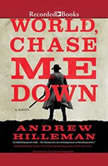 World, Chase Me Down, Andrew Hilleman