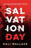 Salvation Day, Kali Wallace