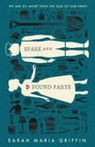 Spare and Found Parts, Sarah Maria Griffin