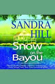 Snow on the Bayou A Tante Lulu Adventure, Sandra Hill