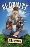 Si-renity How I Stay Calm and Keep the Faith, Si Robertson