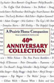 Prairie Home Companion 40th Anniversary Collection, Garrison Keillor