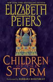 Children of the Storm An Amelia Peabody Novel of Suspense, Elizabeth Peters