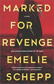 Marked for Revenge, Emelie Schepp