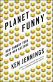 Planet Funny How Comedy Took Over Our Culture, Ken Jennings
