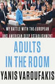 Adults in the Room My Battle with the European and American Deep Establishment, Yanis Varoufakis
