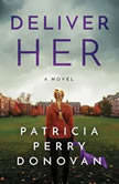 Deliver Her, Patricia Perry Donovan