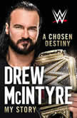 A Chosen Destiny, Drew McIntyre