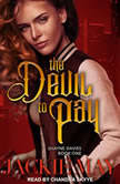 The Devil to Pay Shayne Davies Book One, Jackie May