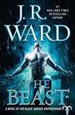 The Beast A Novel of the Black Dagger Brotherhood, J.R. Ward