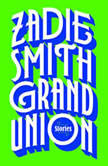 Grand Union Stories, Zadie Smith