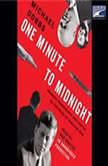 One Minute to Midnight Kennedy, Khrushchev, and Castro on the Brink of Nuclear War, Michael Dobbs