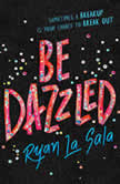 Be Dazzled, Ryan La Sala