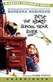 The Best School Year Ever, Barbara Robinson