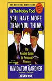 Motley Fool You have More Than You Think The Foolish Guide to Personal Finance, David Gardner