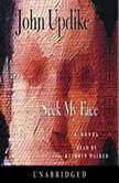 Seek My Face, John Updike