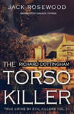 Richard Cottingham The True Story of The Torso Killer