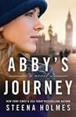Abby's Journey, Steena Holmes