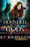 Hounded by the Gods, CM Raymond/L. E. Barbant/ST Branton