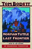 Norman Tuttle on the Last Frontier A Novel in Stories, Tom Bodett