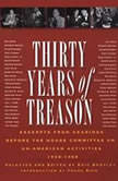 Thirty Years of Treason, Volume 1 Excerpts from Hearings before the House Committee on Un-American Activities, 19381968, various authors