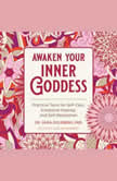 Awaken Your Inner Goddess Practical Tools for Self-Care, Emotional Healing, and Self-Realization, PhD Goldberg