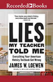 Lies My Teacher Told Me 2nd Edition, Dr. James Loewen