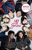Let It Snow (Movie Tie-In) Three Holiday Romances, John Green