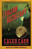 The Italian Secretary, Caleb Carr