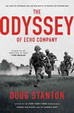 The Odyssey of Echo Company The 1968 Tet Offensive and the Epic Battle to Survive the Vietnam War, Doug Stanton