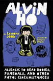 Alvin Ho: Allergic to Dead Bodies, Funerals, and Other Fatal Circumstances, Lenore Look
