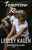 Tomorrow River, Lesley Kagen