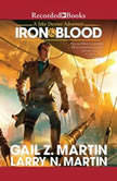 Iron & Blood, Larry N. Martin