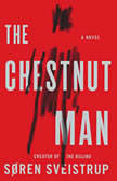 The Chestnut Man A Novel, Soren Sveistrup
