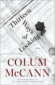 Thirteen Ways of Looking Fiction, Colum McCann