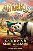 Spirit Animals #3: Blood Ties, Garth Nix and Sean Williams