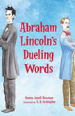 Abraham Lincoln's Dueling Words, Donna Janell Bowman