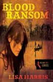 Blood Ransom, Lisa Harris