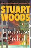 Hothouse Orchid, Stuart Woods