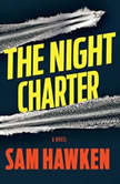 The Night Charter, Sam Hawken
